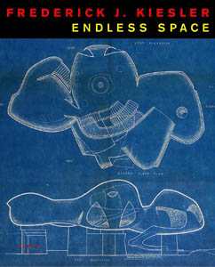 Frederick J Kiesler Endless Space